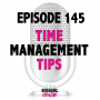Artwork for EPISODE 145 - TIME MANAGEMENT TIPS