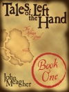 Cover for 'Tales of the Left Hand, Book One'