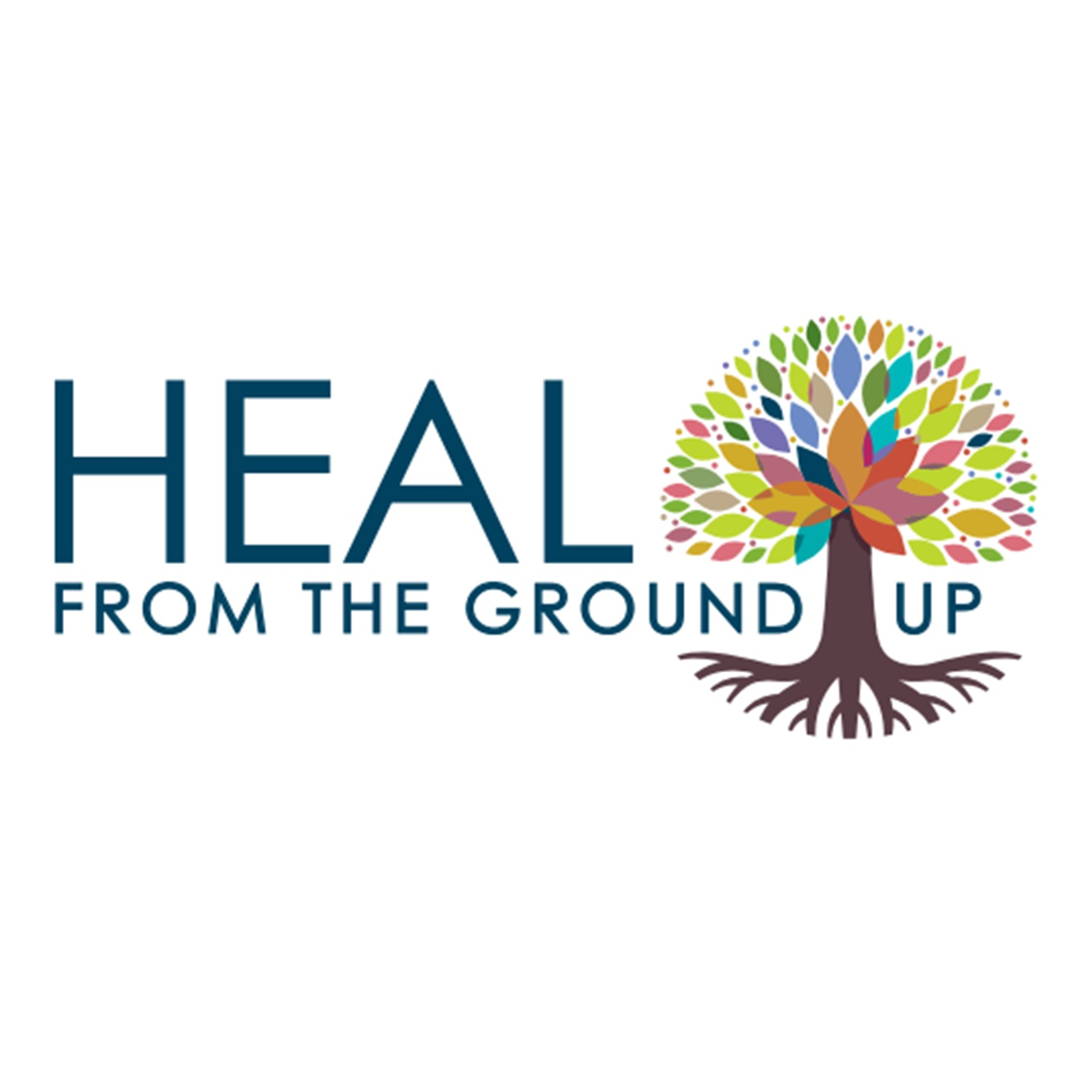 From The Ground Up heal from the ground up | listen via stitcher for podcasts