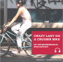 Artwork for Crazy Lady on a Cruiser Bike