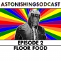 Artwork for Episode 2 - Floor Food