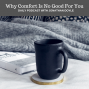 Artwork for Why Comfort Is No Good For You