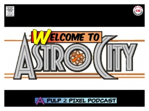 Episode #005 - Welcome to Astro City #05: Issue #5: Reconnaissance