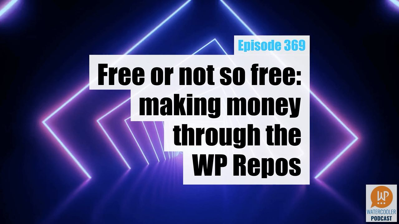 Free or not so free: making money through the WP Repos