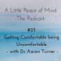 Artwork for Episode 25: Getting Comfortable being Uncomfortable