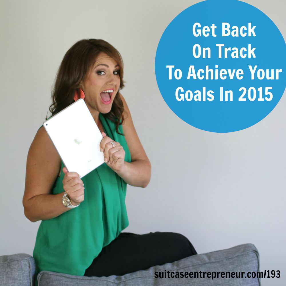 [193] Get Back On Track To Achieve Your Goals In 2015