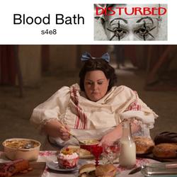 s4e8 Blood Bath