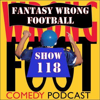 EP118--Fantasy Wrong Football