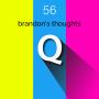 Artwork for Episode 56 - Brandon's Thoughts