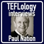 Artwork for TEFL Interviews 16: Paul Nation on Vocabulary, Fluency, and Curriculum Design