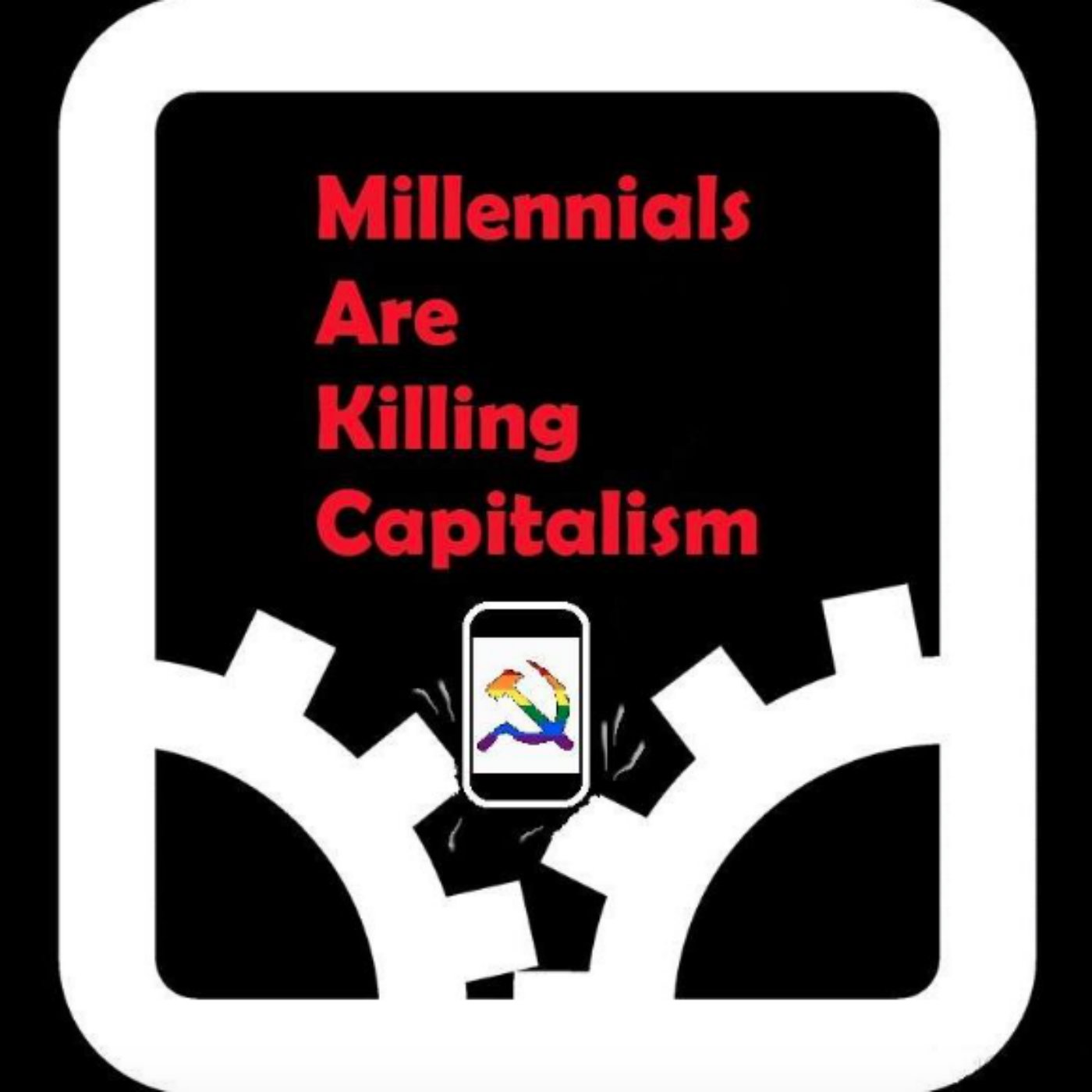 Millennials Are Killing Capitalism show art