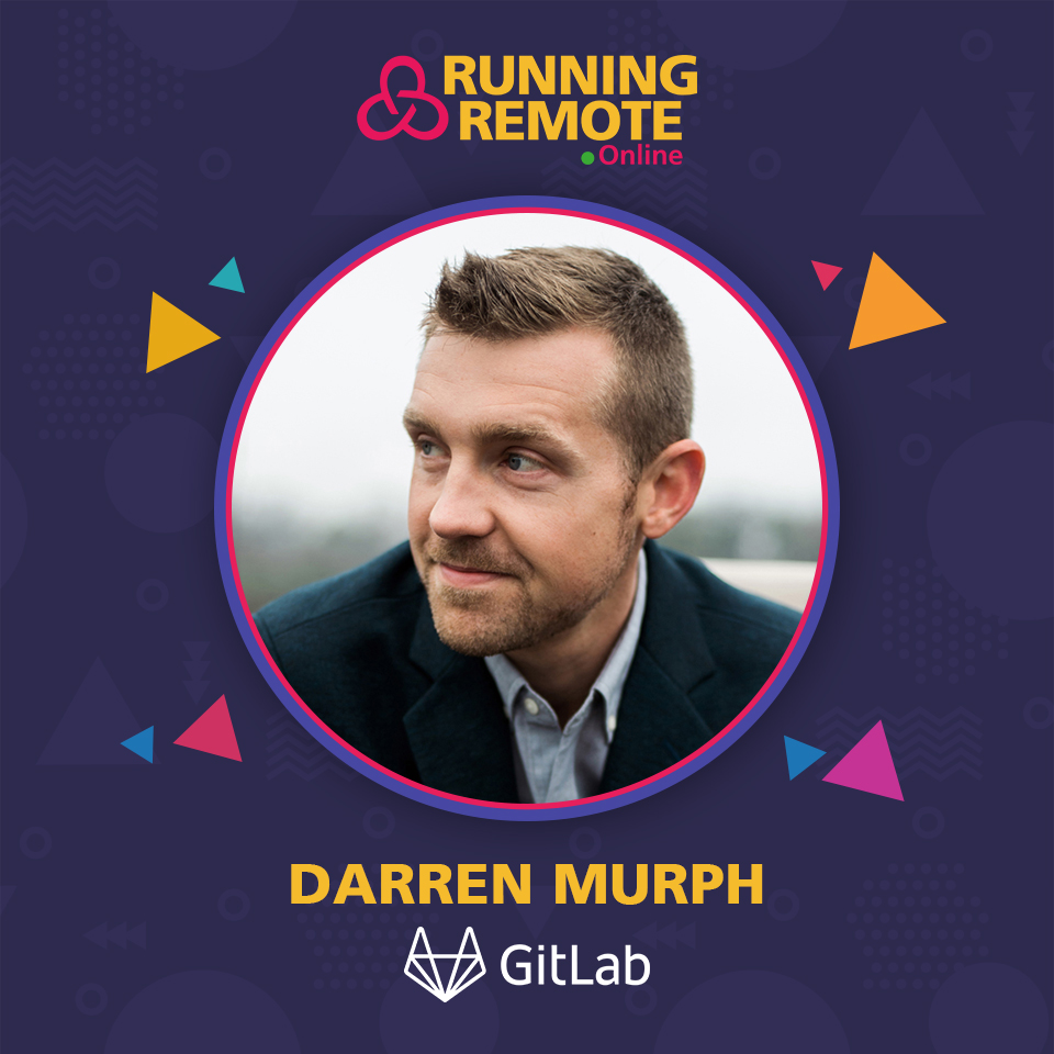 Darren Murph, Head of Remote, GitLab