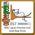 CoffeeGeek Podcast 057 - Grab Bag and WBC
