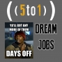 Artwork for 33 - Dream Jobs - 5 to 1
