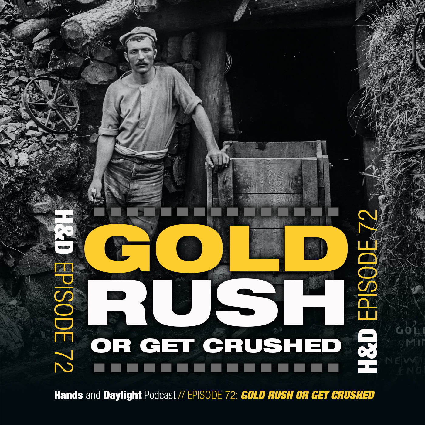 E72: GOLD RUSH OR GET CRUSHED