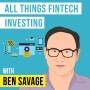Artwork for Ben Savage – All Things Fintech Investing - [Invest Like the Best, EP.152]