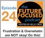 Artwork for FFP 024: Frustration and Overwhelm
