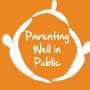 Artwork for Parenting in Public: How To Stick To Your Parenting Philosophy and Parent with Confidence When Others are Watching