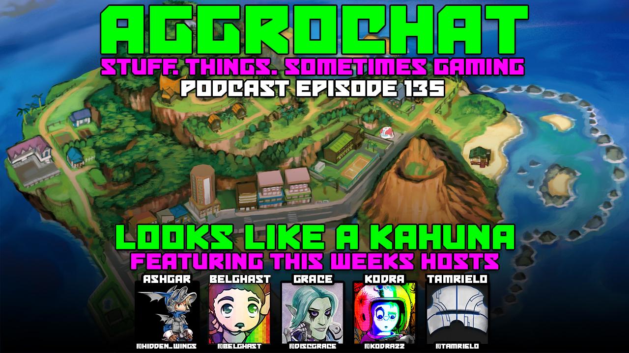 AggroChat #135 - Looks Like A Kahuna