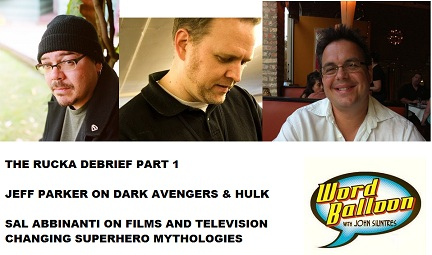 Word Balloon Podcast The Rucka Debrief Part 1 Jeff Parker and Sal Abbinanti