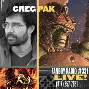 Fanboy Radio #331 - Greg Pak LIVE