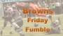 Artwork for Patriots - Browns Friday Fumble - WFNY Podcast #538