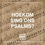 Artwork for Hoekom sing ons Psalms?