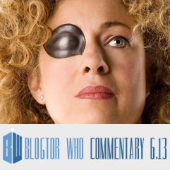 Doctor Who 6.13 - Blogtor Who Commentary