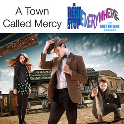 A Town Called Mercy - Next Stop Everywhere: The Doctor Who Podcast
