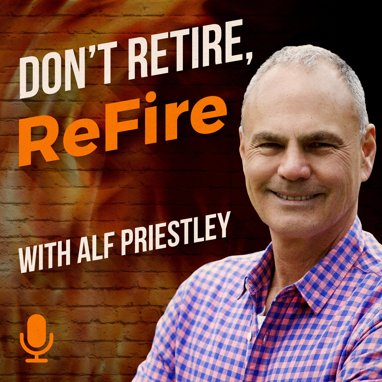 Don't Retire, Refire Podcast  show art