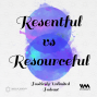 Artwork for Ep. 45: Resentful vs Resourceful
