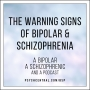 Artwork for The Warning Signs of Bipolar and Schizophrenia