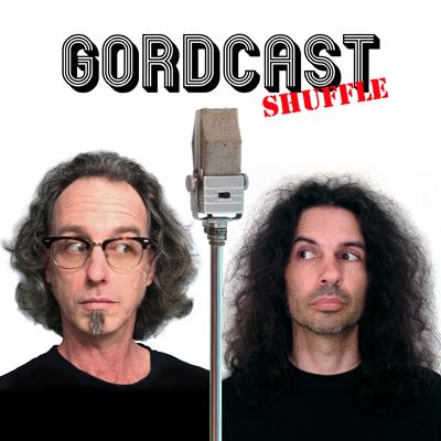GORDCAST SHUFFLE! - Episode 34