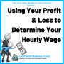 Artwork for Using Your Profit Loss to Determine Your Hourly Wage