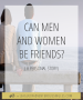 Artwork for Can Men And Women Be Friends?
