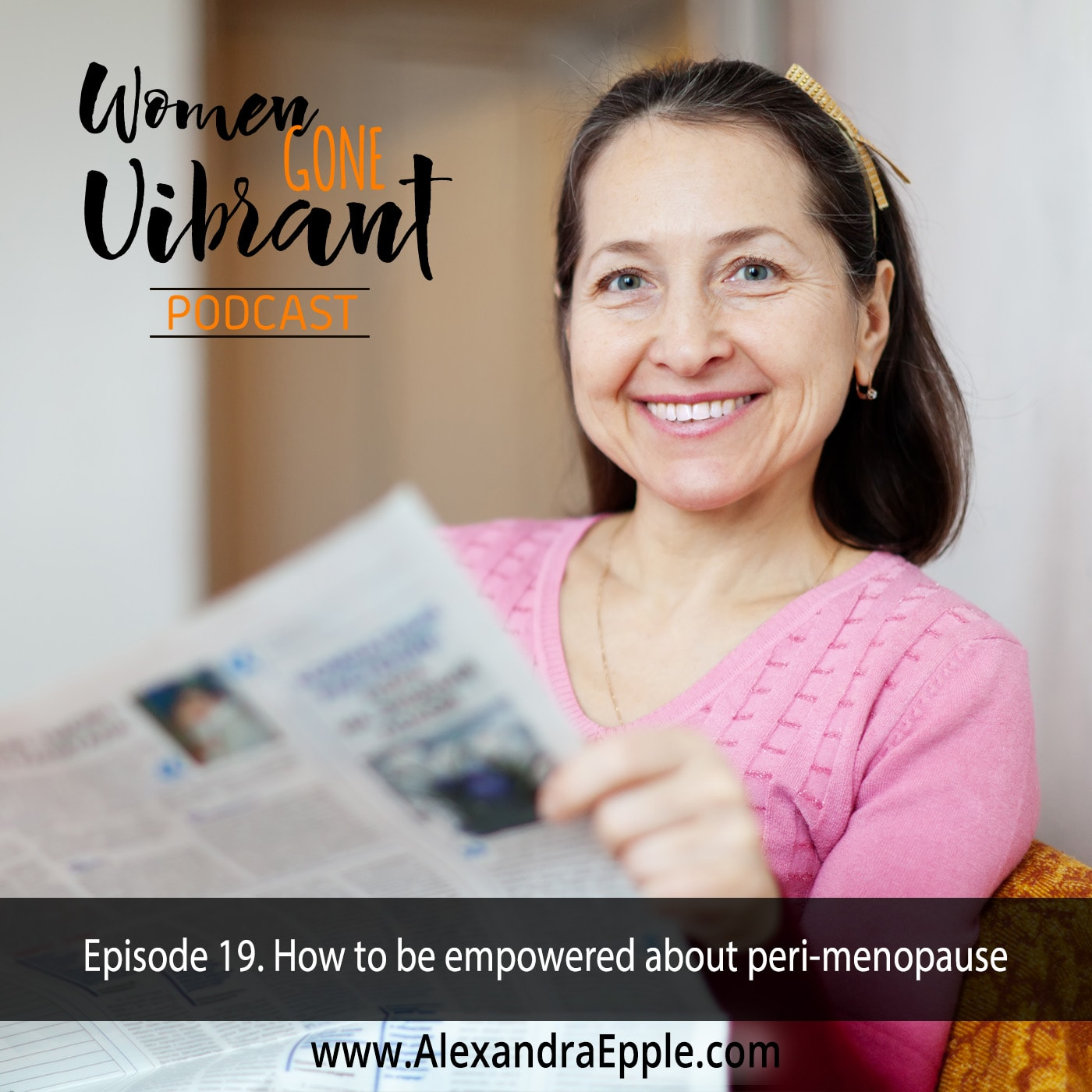 Artwork for Episode #19. How to be empowered about peri-menopause