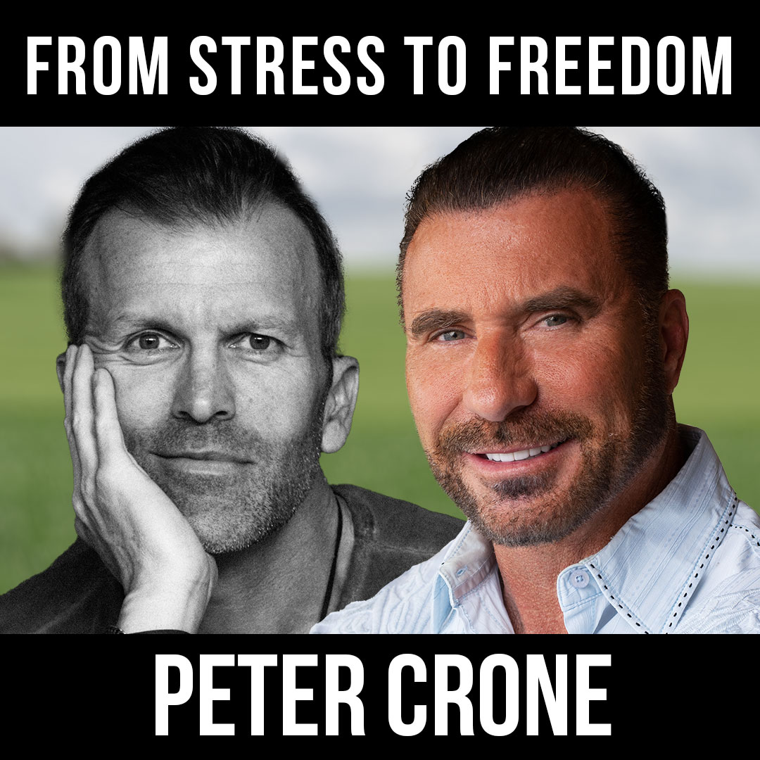 From Stress to Freedom with Peter Crone