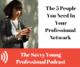 Artwork for 42. The 5 people you need in your professional network