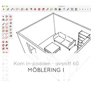 60. Möblering - del 1