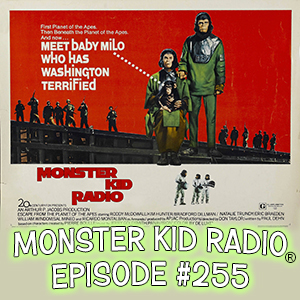 Monster Kid Radio #255 - Scott & Tracey Morris (and Derek) Escape from the Planet of the Apes