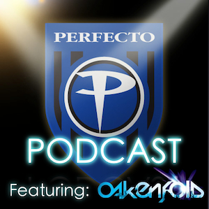 Perfecto Podcast: featuring Paul Oakenfold: Episode 075