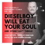 Artwork for Dieselboy Will Eat Your Soul (and Other Tasty Things!)