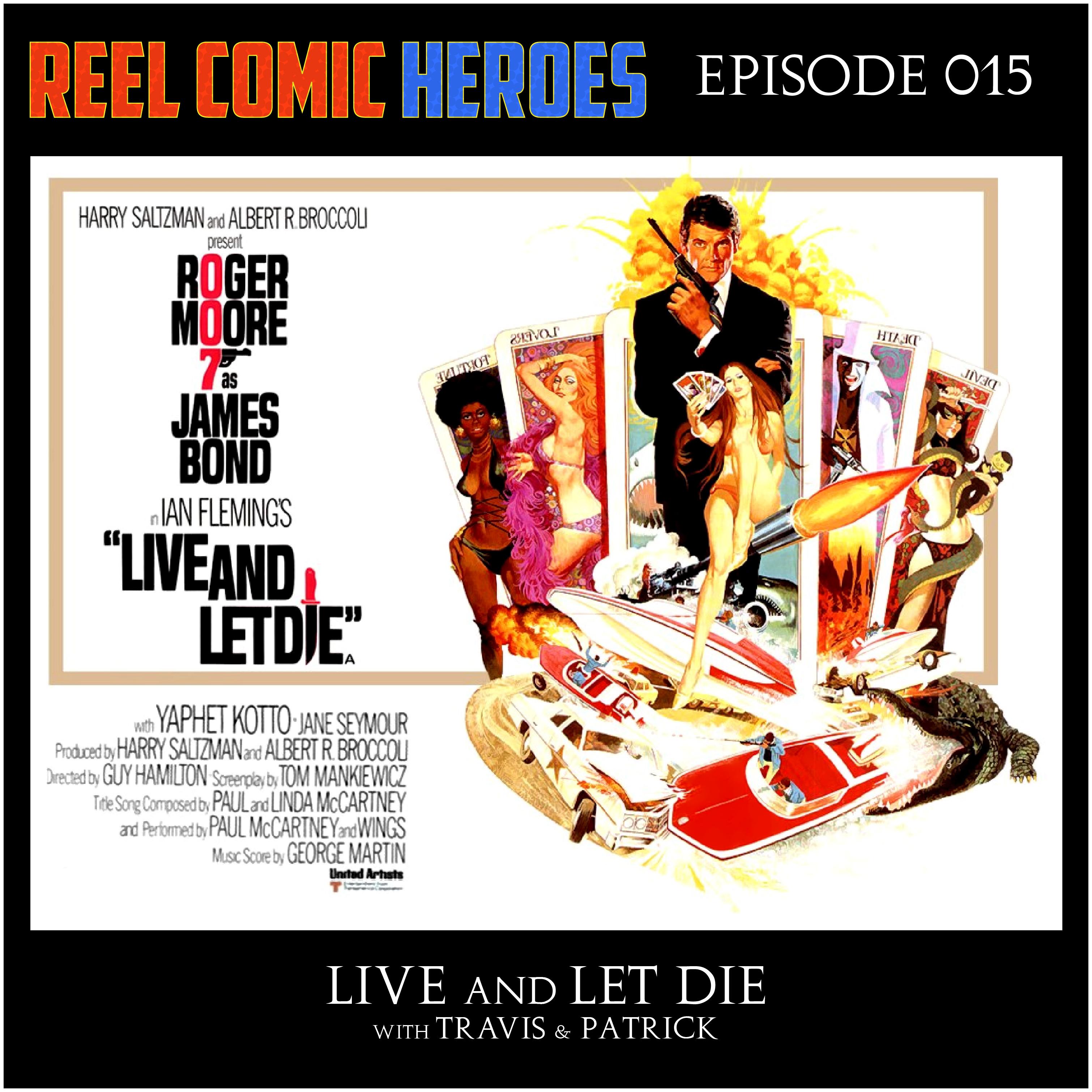 Artwork for Reel Comic Heroes 015 - Live and Let Die