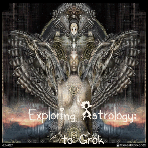 Exploring Astrology: to Grok