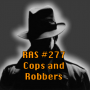 Artwork for RAS #277 - Cops and Robbers