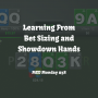 Artwork for Learning from Bet Sizing and Showdown Hands | MED Monday #38