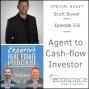 Artwork for 556 - Agent to Cash-flow Investor - Scott Bower