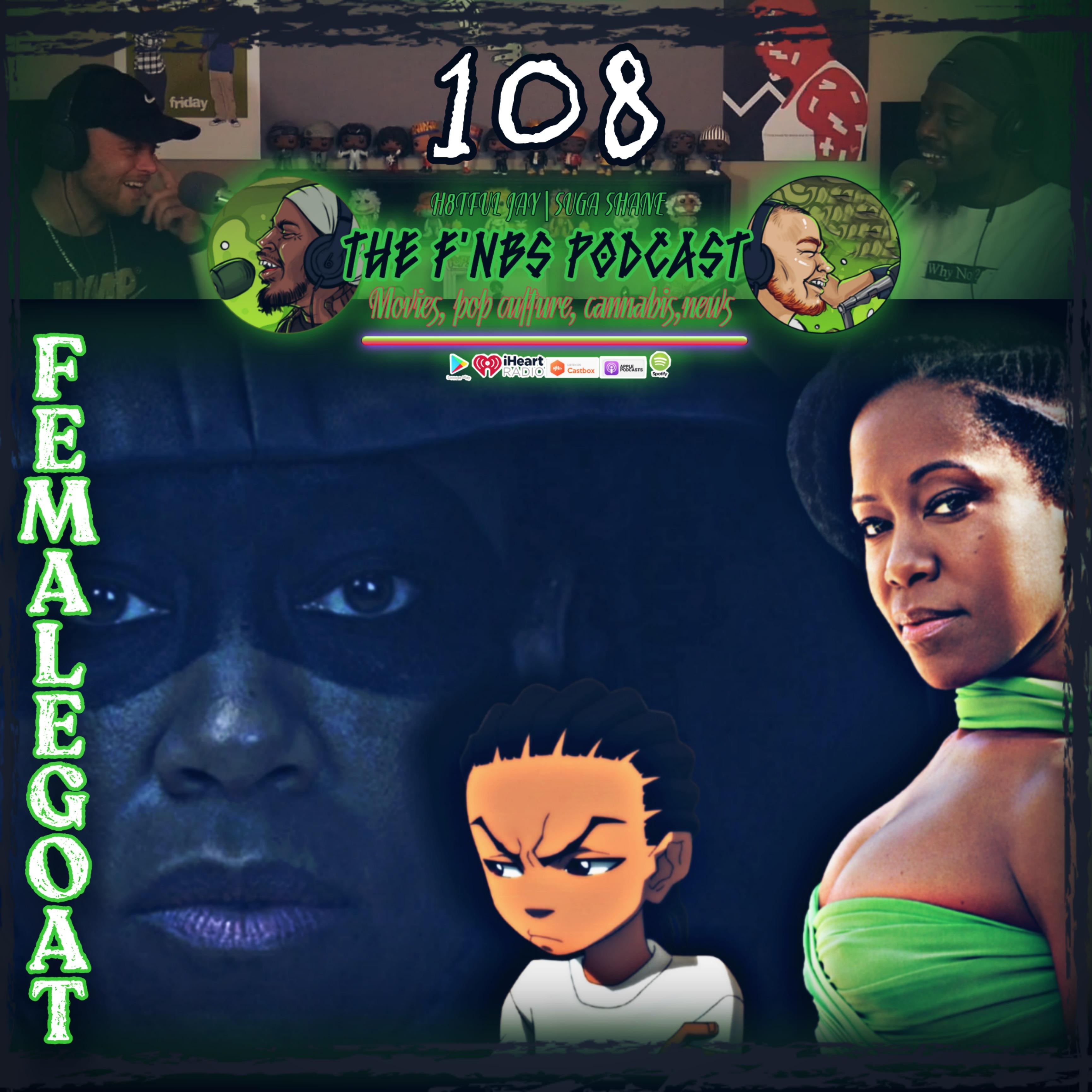 Artwork for THE F'NBS PODCAST EP. 108  FEMALE GOAT  H8TFUL JAY & SUGA SHANE