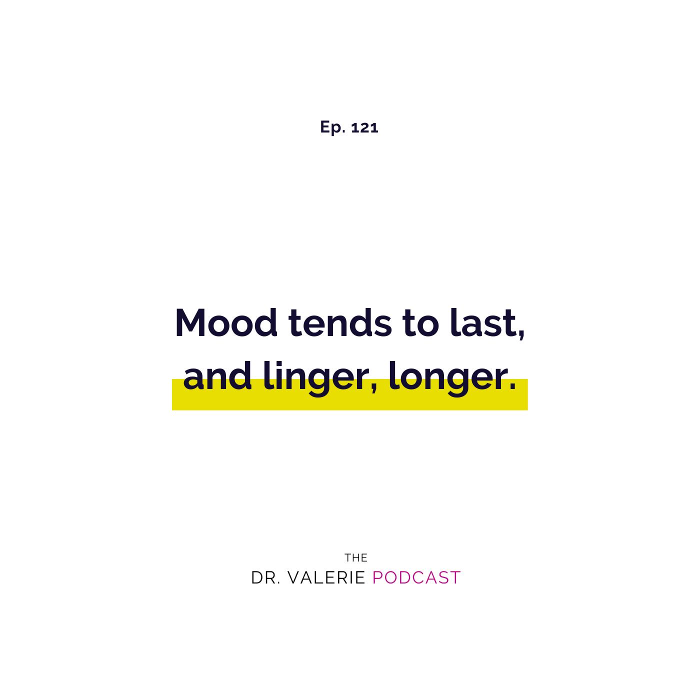 Ep 121 - Emotion vs Mood