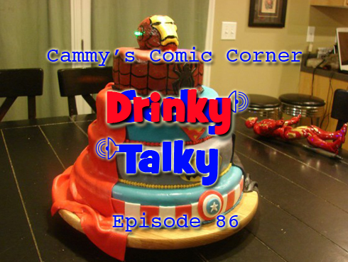 Cammy's Comic Corner - Drinky Talky - Episode 86